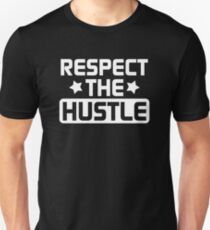 Respect the Hustle - White Unisex T-Shirt