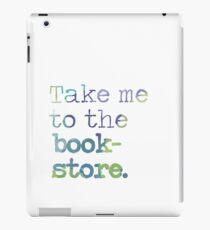 TAKE ME TO THE BOOKSTORE iPad Case/Skin