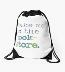 TAKE ME TO THE BOOKSTORE Drawstring Bag