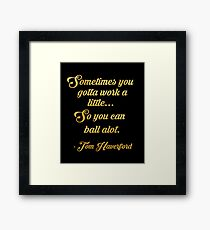Tom haverford quote Framed Print