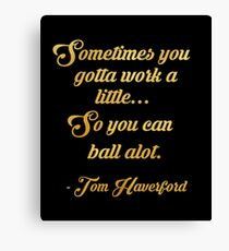 Tom haverford quote Canvas Print