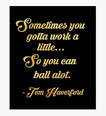 Tom haverford quote Photographic Print