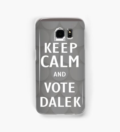 Keep calm and vote Dalek Samsung Galaxy Case/Skin