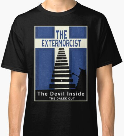 The Devil Inside. The Dalek Cut. Classic T-Shirt