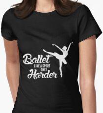 Camiseta entallada para mujer Ballet Like A Sport Only Harder