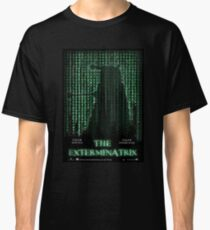 THE EXTERMINATRIX Classic T-Shirt