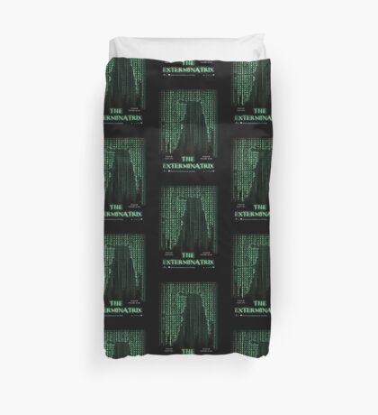 THE EXTERMINATRIX Duvet Cover