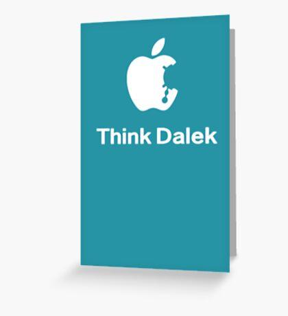 Think Dalek  Greeting Card