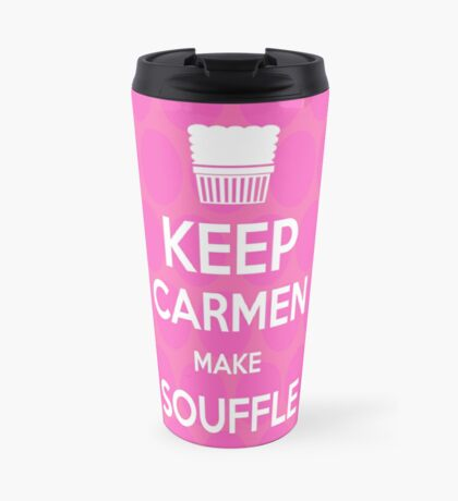 Keep Carmen make Souffle Travel Mug