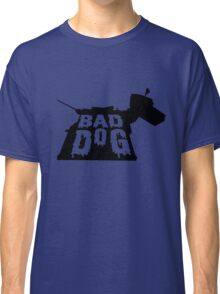 BAD DOG Classic T-Shirt