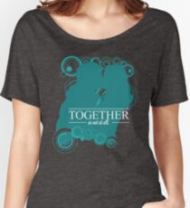 The Ponds - Together or Not At All Women's Relaxed Fit T-Shirt