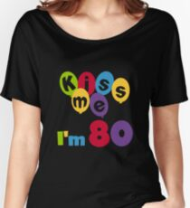 Birthday Balloons Kiss Me I'm 80 Women's Relaxed Fit T-Shirt