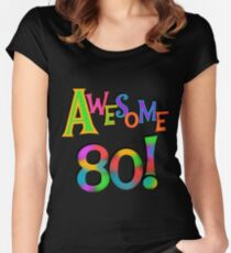 80th Birthday Awesome 80 Women's Fitted Scoop T-Shirt