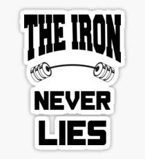 The Iron never lies - Black on White Design with Barbell for Lifters Sticker