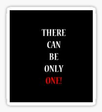 There Can Be Only One! Sticker