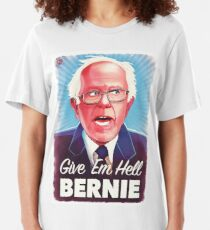Give Em Hell Bernie Slim Fit T-Shirt