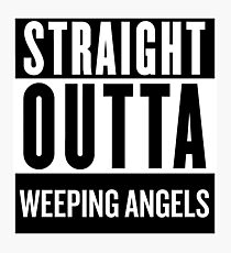 Straight Outta Weeping Angels Photographic Print