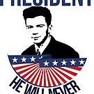 «Rick Astley para presidente» de SarGraphics