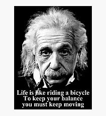 Life is like riding a bicycle Photographic Print