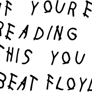 If You're Reading This You Beat Floyd by AiReal Apparel by airealapparel