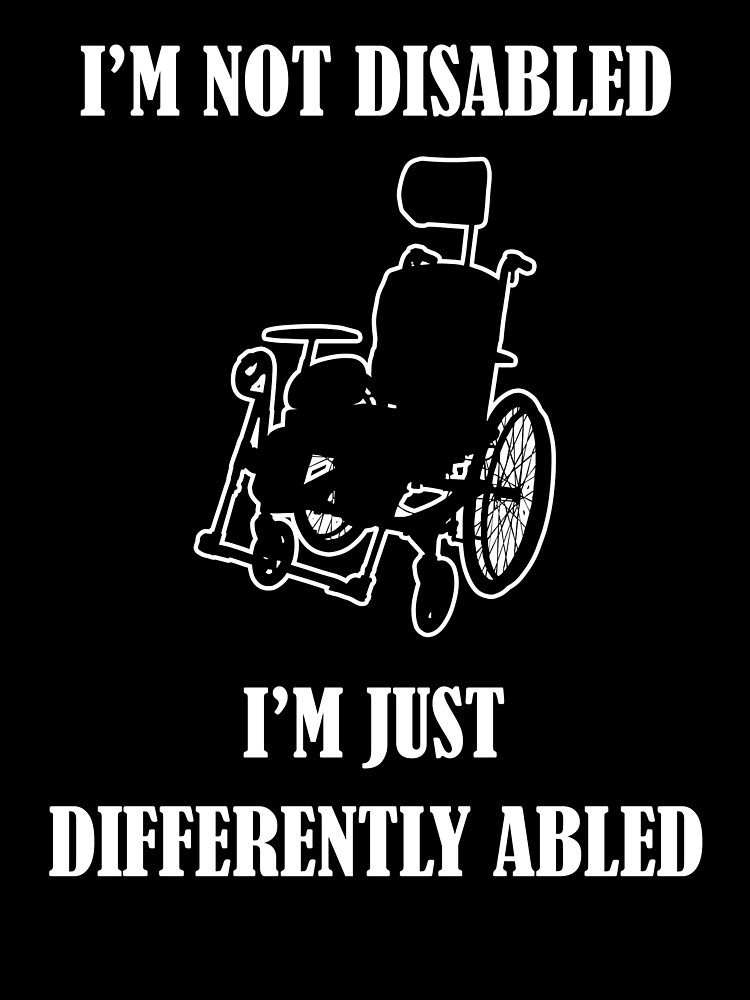 Image result for I'm NOT disabled!