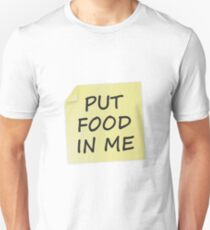 Put Food In Me T-Shirt