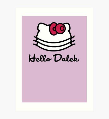 Hello Dalek Art Print