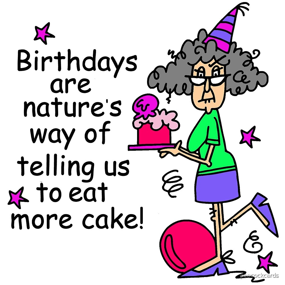 Funny Birthday Humor Eat More Cake