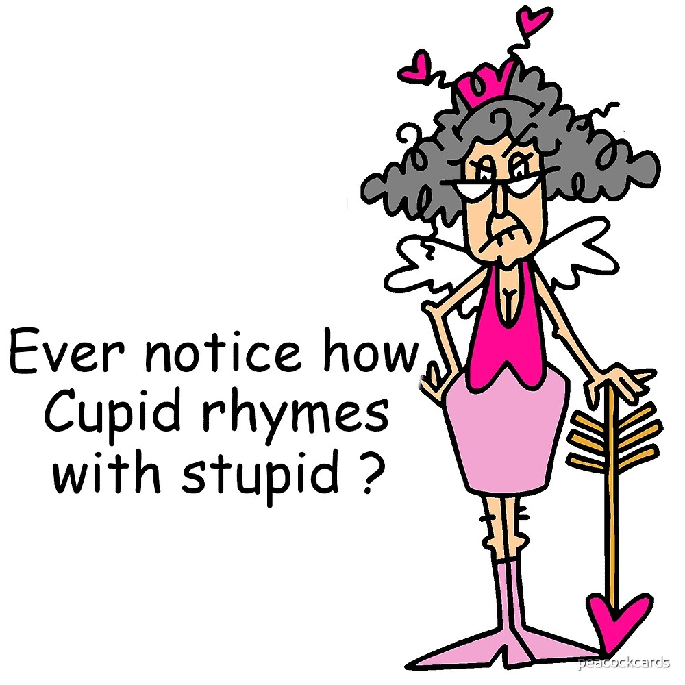 Sarcastic Love Cupid Rhymes With Stupid by peacockcards