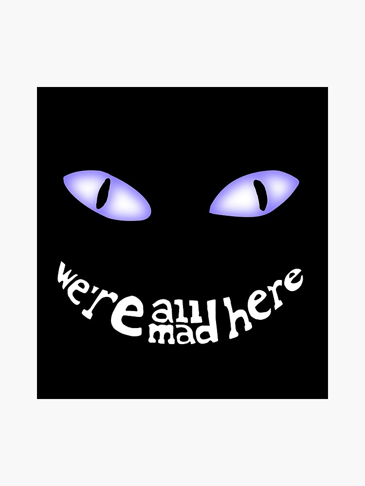 Cheshire Cat We Re All Mad Here Photographic Print