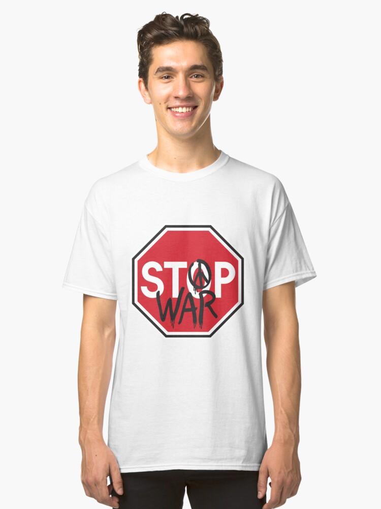 Stop War Classic T-Shirt Front