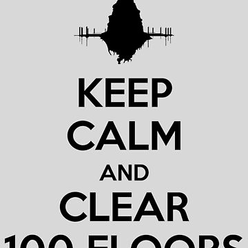 Keep Calm and Clear 100 Floors by ForeverDarkrai