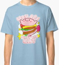 You are what you eat! Classic T-Shirt