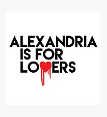 Alexandria is for Lovers Photographic Print