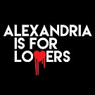 Alexandria is for Lovers (white text) by fishbiscuit
