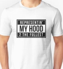 Representin' My Hood 2 The Fullest T-Shirt