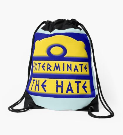 Exterminate the hate! = Rights Drawstring Bag