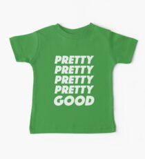 Pretty Pretty Pretty Pretty Good T-Shirt Baby Tee