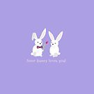 Some Bunny Loves You! by Ray  of Light