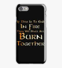 If This Is To End In FIre iPhone Case/Skin