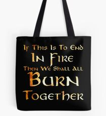 If This Is To End In FIre Tote Bag