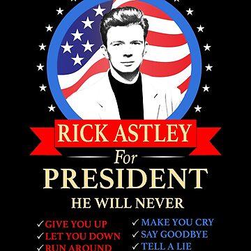 Rick Astley For President by springparadise