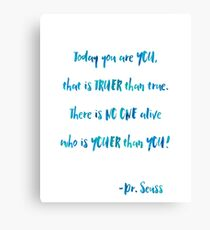 Today You Are You, Dr. Seuss Quotes Canvas Print