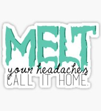 Melt Your Headaches Sticker