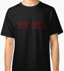 YOU DIED! Classic T-Shirt