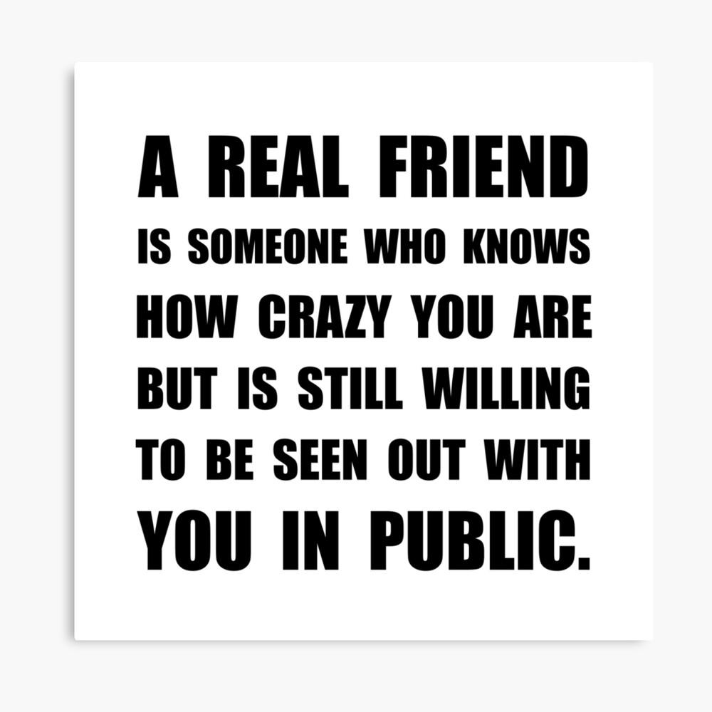 Wirklicher Freund verrückt Leinwanddruck