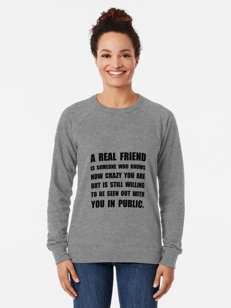 Alternative Ansicht von Wirklicher Freund verrückt Leichter Pullover