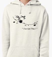 "Cycling Crash, Mountain Bike "" I've Got This ! "" Cartoon Pullover Hoodie"