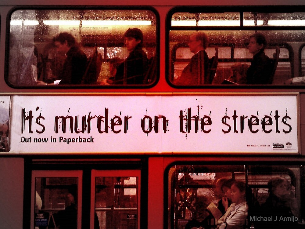 It's Murder On The Streets by Michael J Armijo
