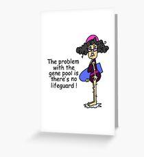 Funny Sarcasm Gene Pool Humor Greeting Card
